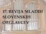 17. revija mladih slovenskih orglavcev